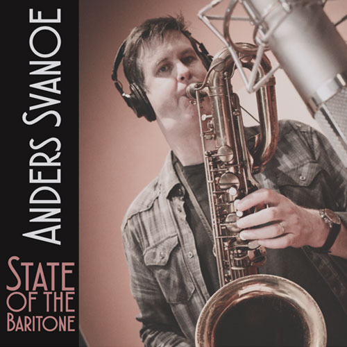 Anders Svanoe - State of the Baritone Vol. 1